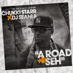 Chukki Starr – A Road We Seh Mixtape